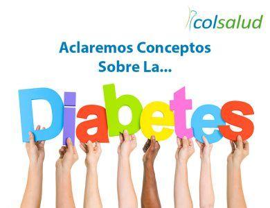 Aclaremos conceptos sobre la Diabetes